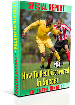 How YOU can get discovered and advance your soccer career